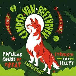 Camper Van Beethoven - Popular Songs of Great Enduring Strength and Beauty