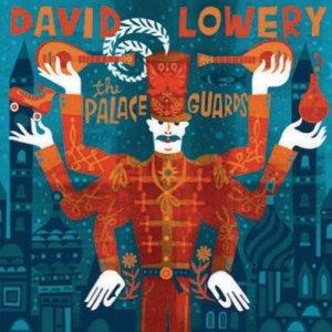 David Lowery The Palace Guards