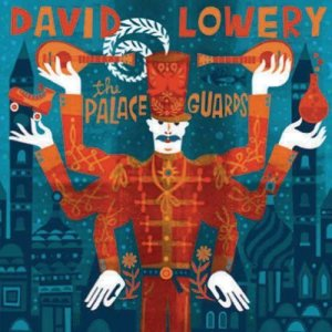 David Lowery The Palace Guards