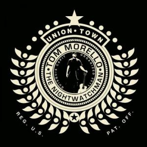Tom Morello The Nightwatchman Union Town EP