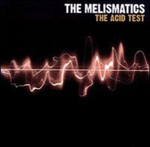Melismatics Acid Test