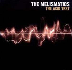 Melismatics Acid Test