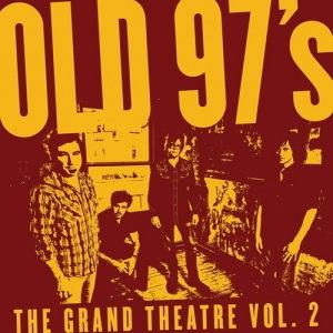 Old 97's Grand Theatre Volume 2