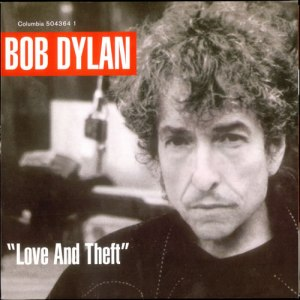 "Bob Dylan ""Love And Theft"""