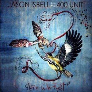 Jason Isbell Here We Rest