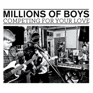 Millions Of Boys - Competing For Your Love