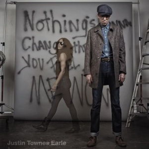 Justin Townes Earle - Nothings Gonna Change The Way You Feel About Me Now
