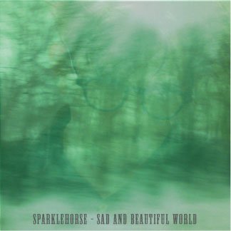 Best Of Sparklehorse Sad and Beautiful World Front