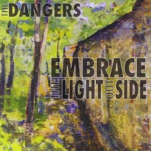 The Dangers - Embrace The Light Outside