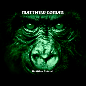Matthew Coman - No Other Animal