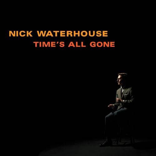 Todd Ward's top album of 2012: Nick Waterhouse - Time's All Gone