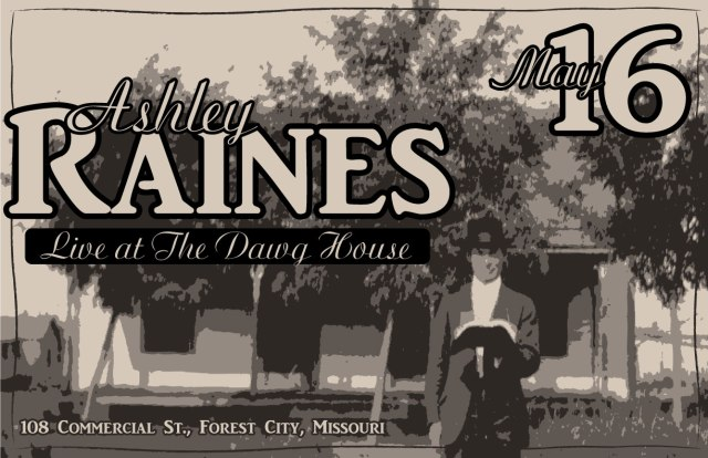 Ashley Raines poster for a show at The Dawg House in Forest City on 5/16/13.