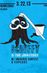 Scruffy & The Janitors, Cupcake and Universe Contest poster for their 3/22/13 show.