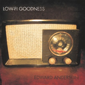 Edward Anderson - Low-Fi Goodness