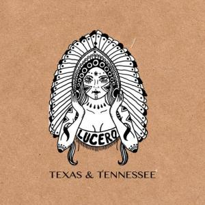 Lucero - Texas & Tennessee EP