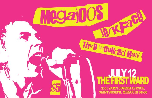 Megajoos, Jerkface and Third Wounded Man poster for The First Ward in St. Joseph, MO