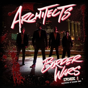 Architects - Border Wars: Episode 1
