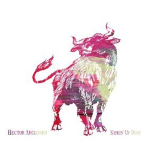 Hector Anchondo - Kickin Up Dust