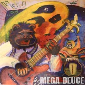 Megajoos - Mega Duece