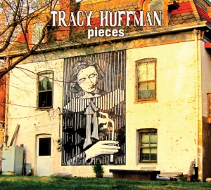 Tracy Huffman - Pieces