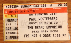 A ticket stub (from back when ticket stubs were a real thing) from one of the best shows I've ever seen; Paul Westerberg at the Grand Emporium in Kansas City, MO on 3/4/05.
