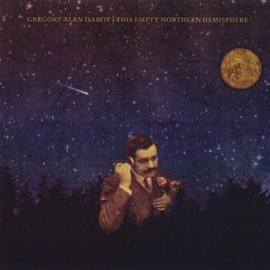 Gregory Alan Isakov- The Empty Northern Hemisphere