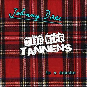 The Biff Tannens - Johnny Dare Is A Douche