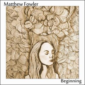 Matthew Fowler - Beginning