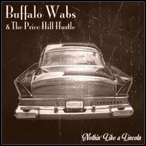 Buffalo Wabs & The Price Hill Hustle - Nothin' Like a Lincoln (EP)