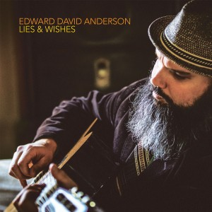 Edward David Anderson - Lies & Wishes