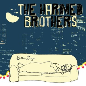 Harmed Brothers - Better Days