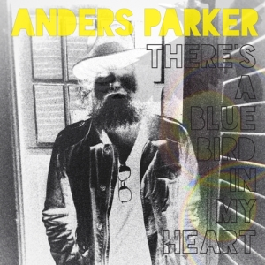 Anders Parker - There's A Bluebird In My Heart