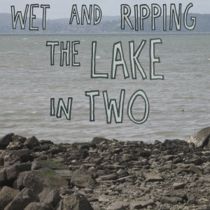 Electrician - Wet and Ripping The Lake In Two