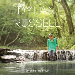 Dylan Russell - Keep Me In Mind