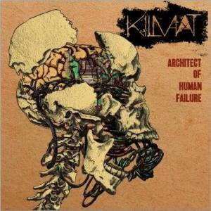 Kilmaat - The Architect Of Human Failure