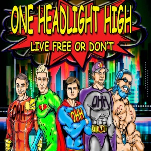 One Headlight High - Live Free Or Don't