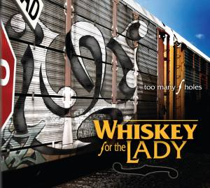 Whiskey For The Lady - Too Many F Holes