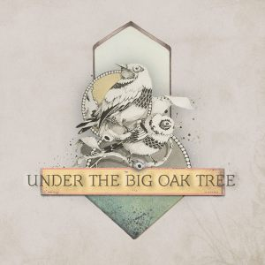 Under The Big Oak Tree - Under The Big Oak Tree