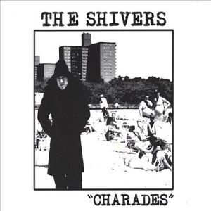 The Shivers - Charades