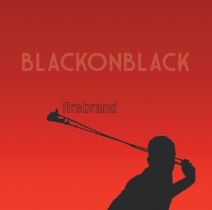 Black Luck (formerly Black On Black) - Firebrand EP