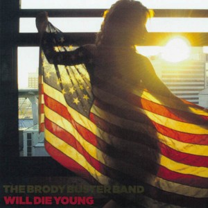 The Brody Buster Band - Will Die Young
