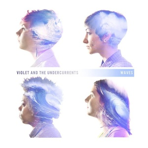 Violet And The Undercurrents = Waves