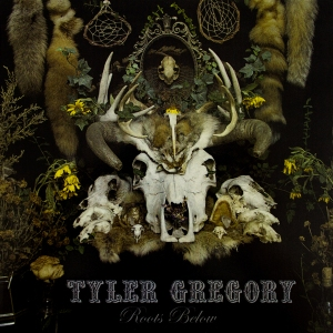 Tyler Gregory - Roots Below