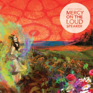 Ryan Lombard - Mercy On The Loud Speaker