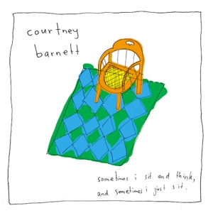 Courtney Barnett - Sometimes I Just Sit and Think, Sometimes I Just Sit
