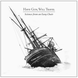 Have Gun Will Travel - Science From An Easy Chair