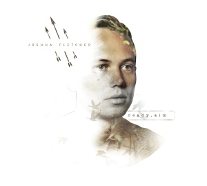 Joshua Fletcher - Ready, Aim