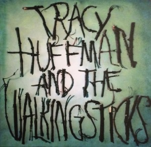 Tracy Huffman And The Walking Sticks