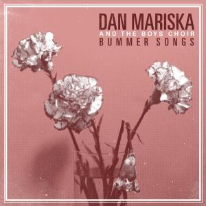 Dan Mariska and the Boys Choir - Bummer Songs LP cover