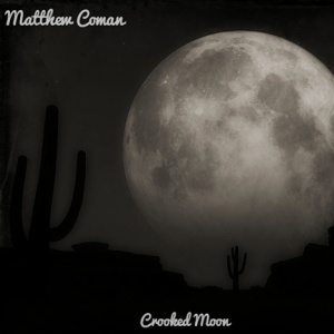Matt Coman - Crooked Moon